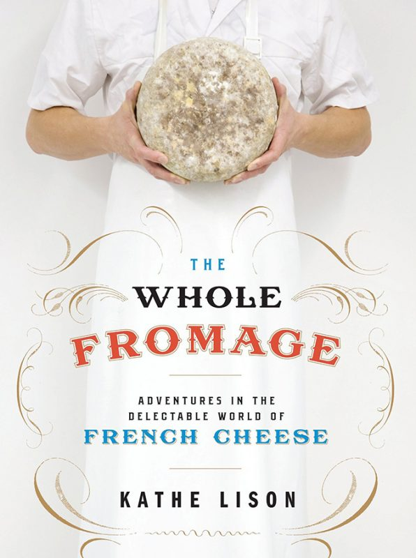 the-whole-fromage-french-cheese-book